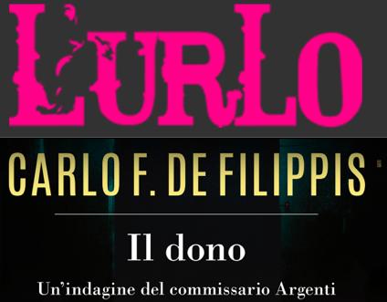"""SMF per L'Urlo – Libro del mese Maggio 2019: """"Il dono"""" di Carlo De Filippis – DeA Planeta – L'intervista"""