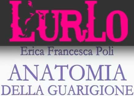 """SMF per L'Urlo – È """"Anatomia della guarigione"""" di Erica Francesca Poli il libro del mese Giugno 2019"""