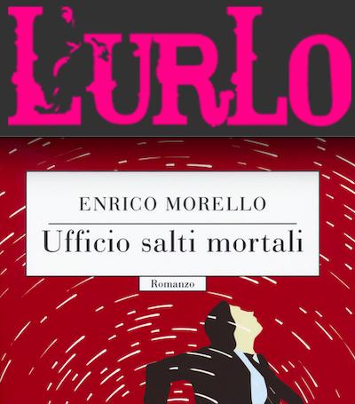 """SMF per L'Urlo – È """"Ufficio salti mortali"""" (Codice edizioni) di Enrico Morello è il libro del mese Luglio 2019 – L'intervista"""
