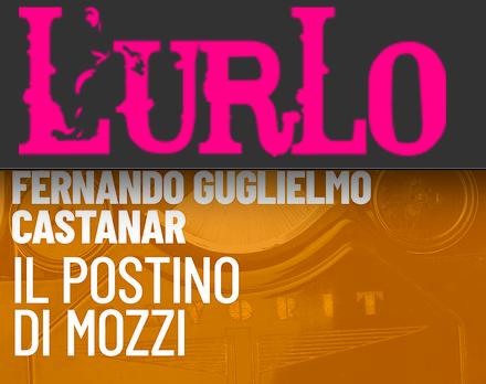 SMF per L'Urlo – Giulio Mozzi diseredato da un portalettere: Fernando Guglielmo Castanar – Recensione