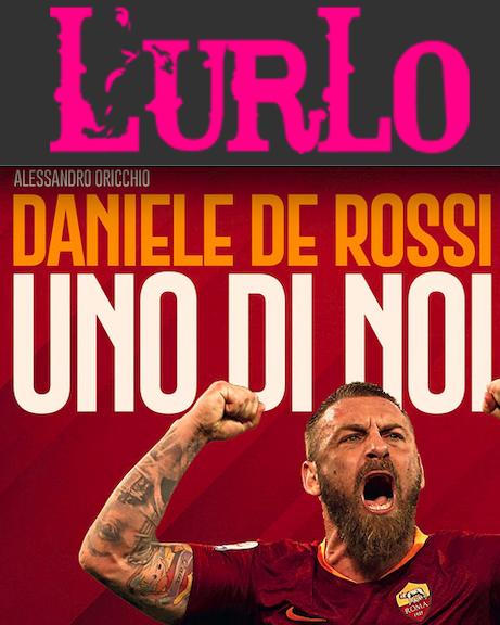 """SMF per L'Urlo – È """"Daniele De Rossi Uno di Noi"""" il libro del mese – Dicembre 2019"""