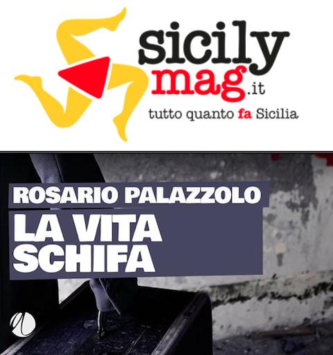 SMF per SicilyMag – Rosario Palazzolo: «Provo a sfidare la realtà, mi piace indagare cattivamente sulla normalità altrui»