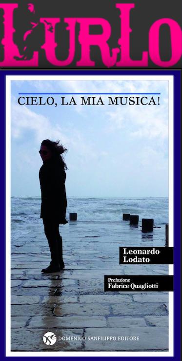 """SMF per L'Urlo – È """"Cielo, la mia musica!"""" di Leonardo Lodato il libro del mese – Febbraio 2020"""