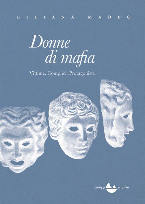 Clicca sulla copertina per acquistare Donne di mafia direttamente dall'editore