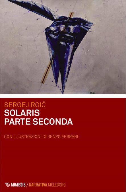 Solaris seconda parte clicca sulla cover per acquistare il libro