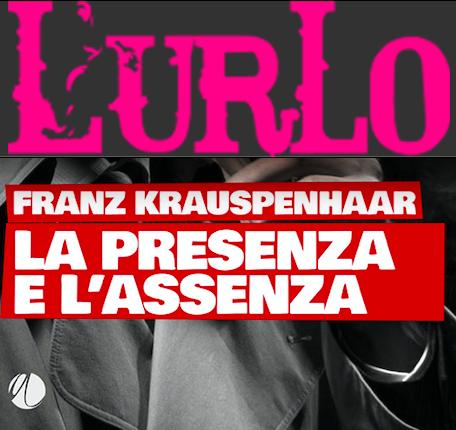 """SMF per L'Urlo – È """"La presenza e l'assenza"""" di Franz Krauspenhaar il libro del mese – Giugno 2020"""
