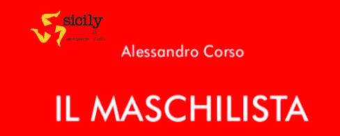 """SMF per SicilyMag – Alessandro Corso: «Amo la macabra ironia di Dürrenmatt, """"Il maschilista"""" l'ho scritto per il teatro» – L'intervista"""