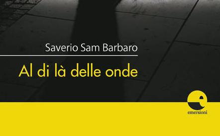 SMF per L'Urlo – Saverio Sam Barbaro si racconta sull'intrigo di 'Al di la delle onde' – L'intervista