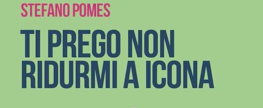 SMF per Letto, riletto, recensito! – Stefano Pomes e l'anti idolatria per Niccolò Contessa