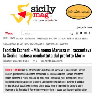 SMF per SicilyMag – Fabrizio Escheri: «Mia nonna Maruzza mi raccontava la Sicilia mafiosa combattuta dal prefetto Mori»